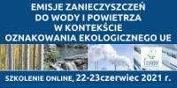 Szkolenie online: Emisje zanieczyszczeń do wody i powietrza w przemyśle celulozowo-papierniczym w kontekście oznakowania ekologicznego UE