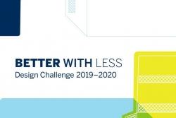 """Rozpoczęto przyjmowanie zgłoszeń w konkursie """"Better with Less – Design Challenge 2019-2020"""""""