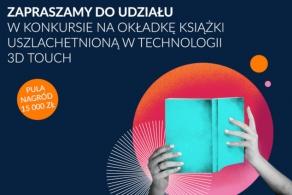 Konkurs na okładkę książki uszlachetnioną w technologii 3D Touch
